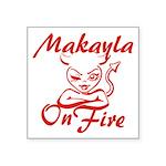 Makayla On Fire Square Sticker 3