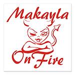 Makayla On Fire Square Car Magnet 3