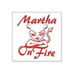 Martha On Fire Square Sticker 3