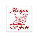 Megan On Fire Square Sticker 3