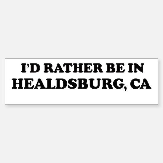 Rather: HEALDSBURG Bumper Bumper Bumper Sticker