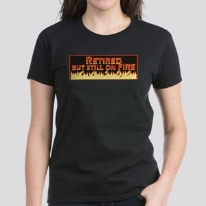 Retired But Still On Fire Women's Dark T-Shirt