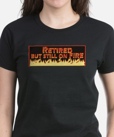 Retired But Still On Fire Women's Dark T-Shirt