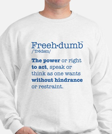 Definition of Free-dumb Sweatshirt