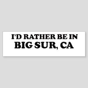 Rather: BIG SUR Bumper Sticker