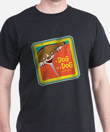 A Dog is a Dog T-Shirt