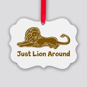 Just Lion Around Picture Ornament