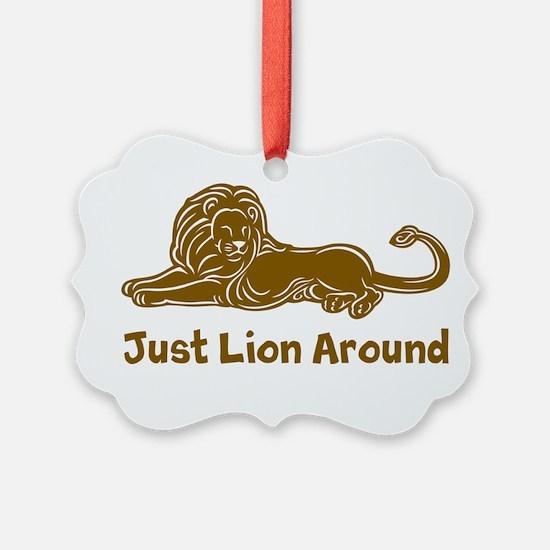 Just Lion Around Ornament