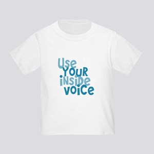 Use You Inside Voice Toddler T-Shirt