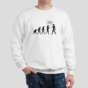 The Evolution Of Man. Turn Back Sweatshirt
