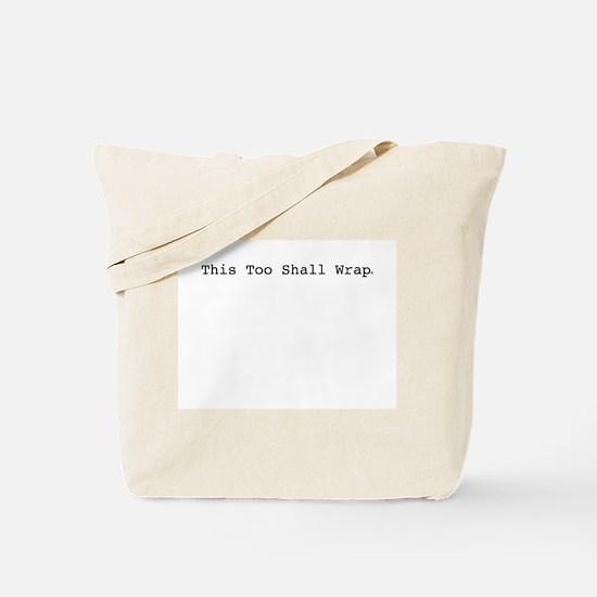 This Too Shall Wrap Tote Bag