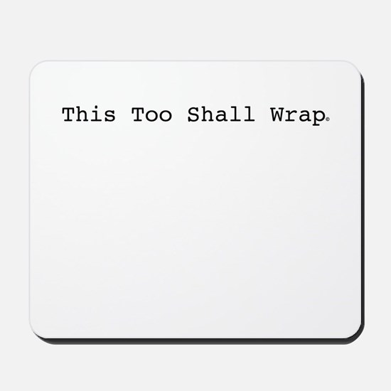 This Too Shall Wrap Mousepad