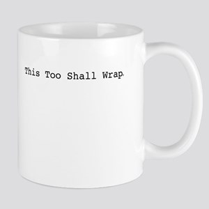 This Too Shall Wrap Mug
