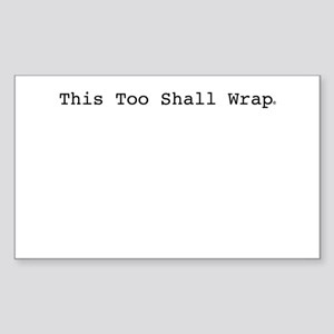 This Too Shall Wrap Sticker (Rectangle)