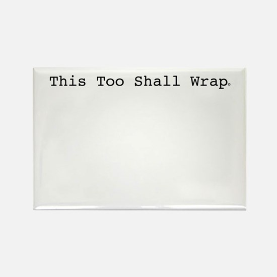 This Too Shall Wrap Rectangle Magnet