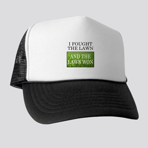 I FOUGHT THE LAWN Trucker Hat