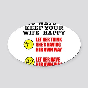 KEEP YOUR WIFE HAPPY Oval Car Magnet