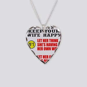KEEP YOUR WIFE HAPPY Necklace Heart Charm