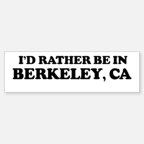 Rather: BERKELEY Bumper Bumper Bumper Sticker
