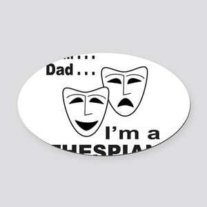 ACTOR/ACTRESS/THESPIAN Oval Car Magnet