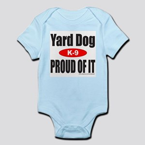 YardDogProudOfIt Infant Bodysuit