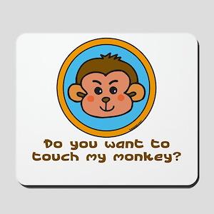 Touch My Monkey? Mousepad