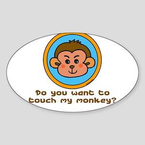 Touch My Monkey? Oval Sticker