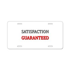 Satisfaction Guaranteed Shirt Aluminum License Pla