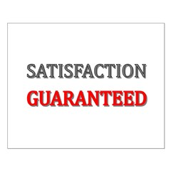 Satisfaction Guaranteed Shirt Small Poster