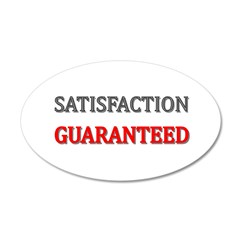 Satisfaction Guaranteed Shirt 35x21 Oval Wall Deca