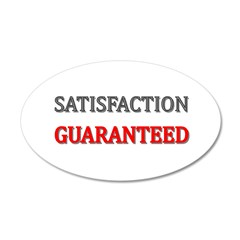 Satisfaction Guaranteed Shirt 20x12 Oval Wall Deca