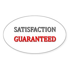 Satisfaction Guaranteed Shirt Sticker (Oval)