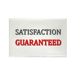 Satisfaction Guaranteed Shirt Rectangle Magnet