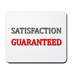 Satisfaction Guaranteed Shirt Mousepad