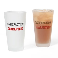 Satisfaction Guaranteed Shirt Drinking Glass