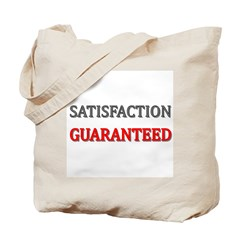 Satisfaction Guaranteed Shirt Tote Bag