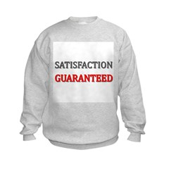 Satisfaction Guaranteed Shirt Kids Sweatshirt