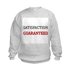 Satisfaction Guaranteed Shirt Kids Sweatshirt