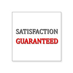Satisfaction Guaranteed Shirt Square Sticker 3