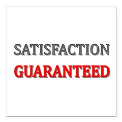 Satisfaction Guaranteed Shirt Square Car Magnet 3