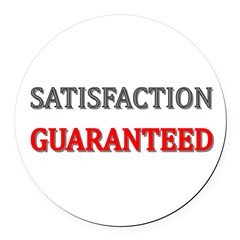Satisfaction Guaranteed Shirt Round Car Magnet