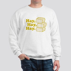 Hay, Hay, Hay Sweatshirt