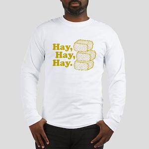 Hay, Hay, Hay Long Sleeve T-Shirt