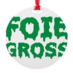 Foie Gross Front Round Ornament