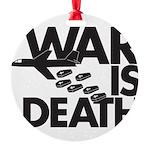 War is Death Round Ornament