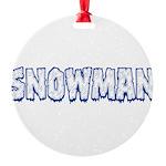 Snowman Round Ornament