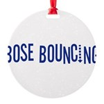 BoseBouncing10x8 Round Ornament