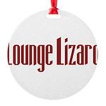 LoungeLizard10 Round Ornament