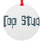 TopStud3 Round Ornament