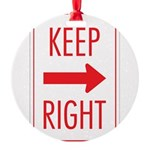Keep Right 10 Round Ornament